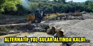 ALTERNATİF YOL SULAR ALTINDA KALDI…